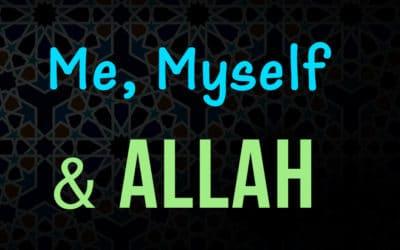 Me, Myself and Allah