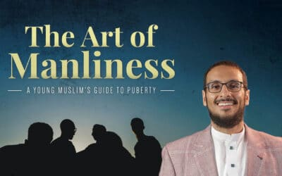 Art of Manliness – A Young Muslim's Guide to Puberty